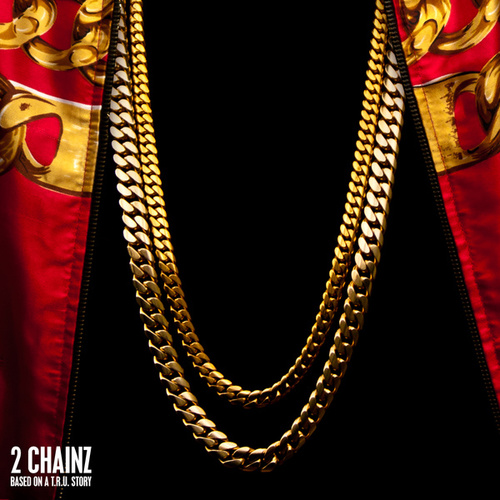 Based On A T.R.U. Story by 2 Chainz