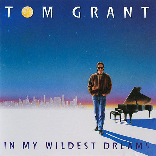 In My Wildest Dreams by Tom Grant