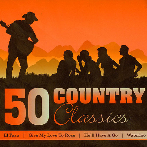 50 Country Classics by Various Artists
