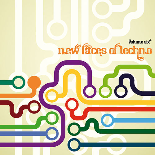 New Faces of Techno, Vol. 6 von Various Artists