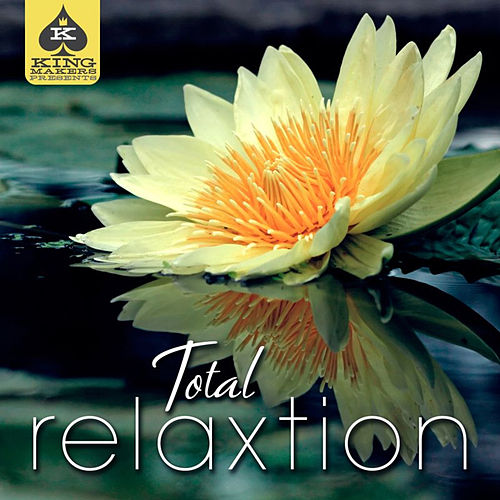 King Makers Presents: Total Relaxtion von Various Artists