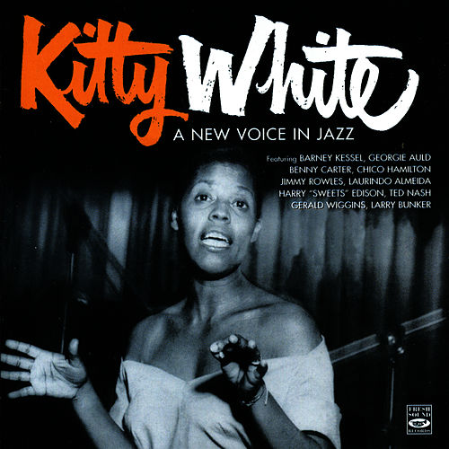A New Voice In Jazz by Kitty White