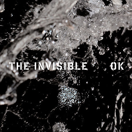 Ok by The Invisible