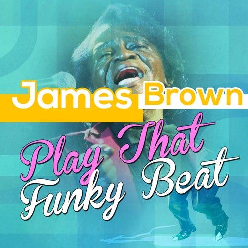James Brown - Play That Funky Beat van James Brown