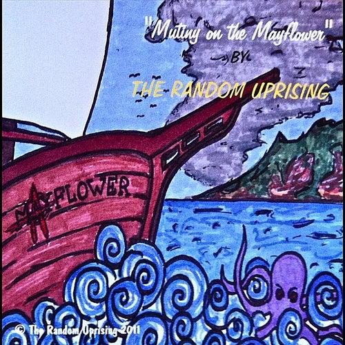 Mutiny On the Mayflower by The Random Uprising