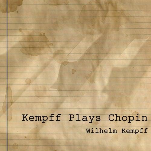 Kempff Plays Chopin by Wilhelm Kempff