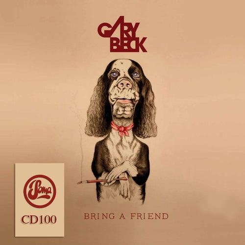 Bring A Friend von Gary Beck