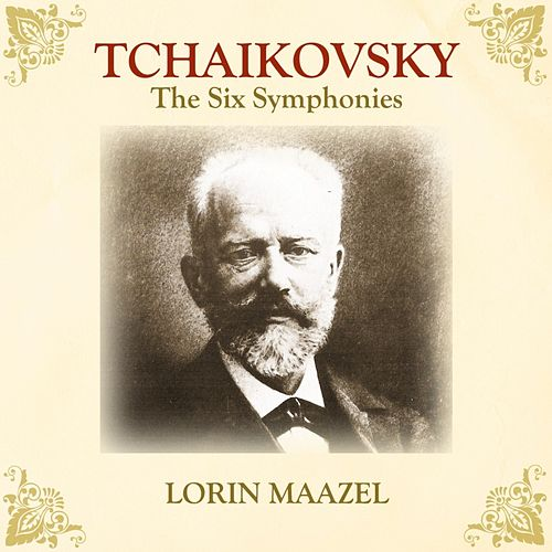 Tchaikovsky The Six Symphonies by Lorin Maazel