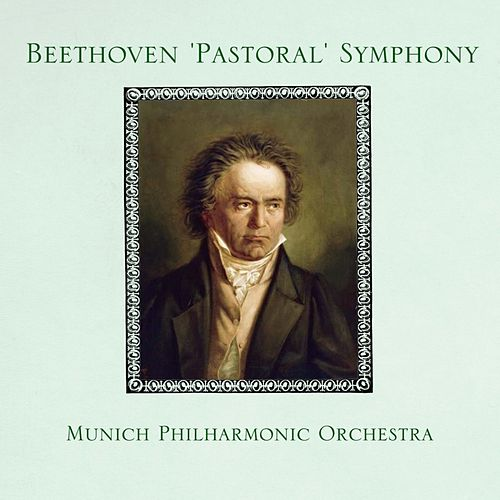 Beethoven 'Pastoral' Symphony von Munich Philharmonic Orchestra
