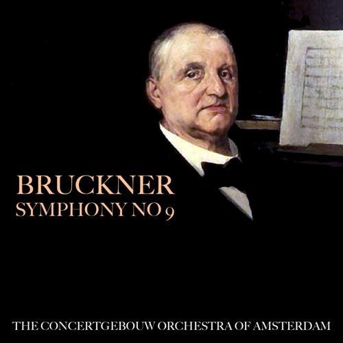Bruckner: Symphony No 9 von Concertgebouw Orchestra of Amsterdam