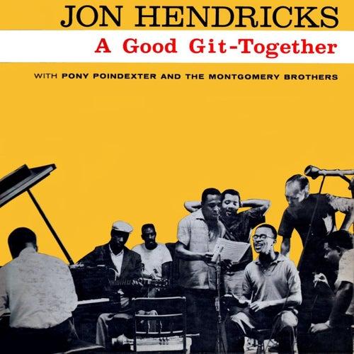 A Good Git-Together von Jon Hendricks