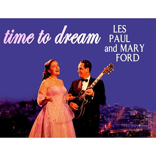 Time To Dream von Les Paul & Mary Ford