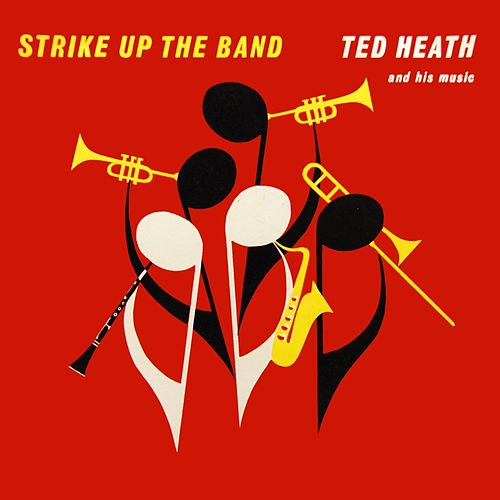 Strike Up The Band de Ted Heath and His Music