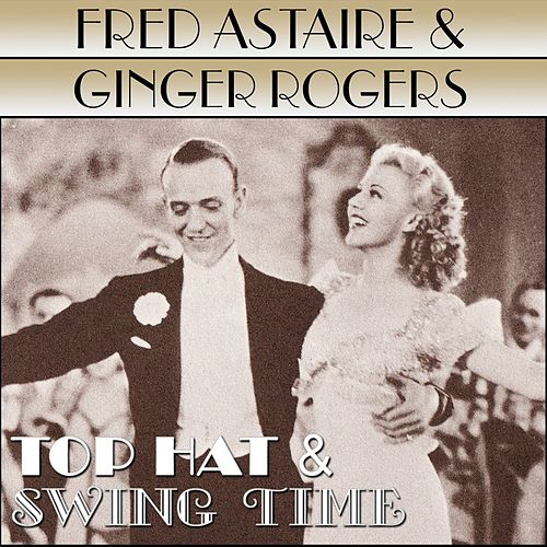 Top Hat / Swing Time by Fred Astaire