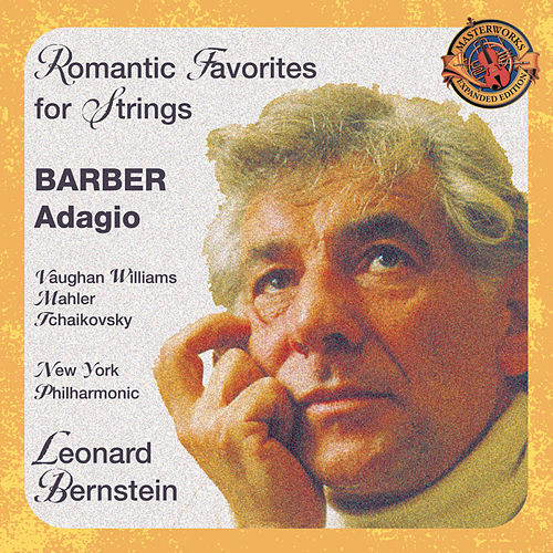 Barber's Adagio And Other Romantic Favorites [expanded Edition] de Leonard Bernstein