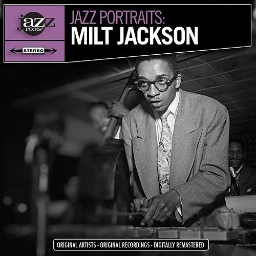 Jazz Portraits: Milt Jackson Digitally Remastered by Nuyorican Soul