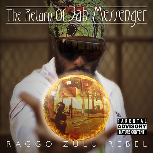 The Return of Jah Messenger von Raggo Zulu Rebel