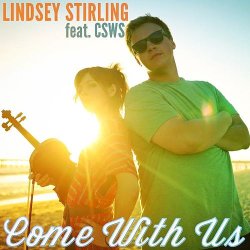 Come With Us (feat. Can't Stop Won't Stop) von Lindsey Stirling