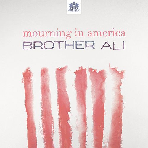 Mourning In America - Single by Brother Ali