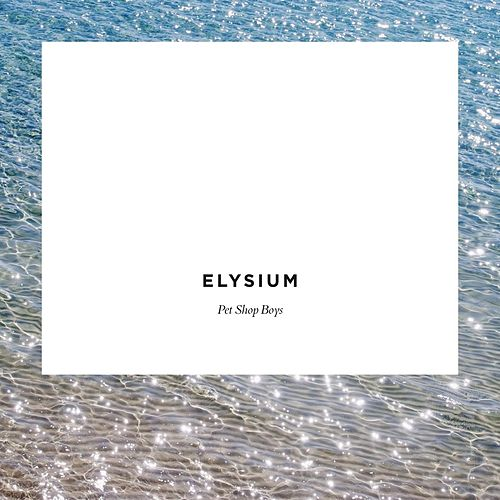 Elysium van Pet Shop Boys