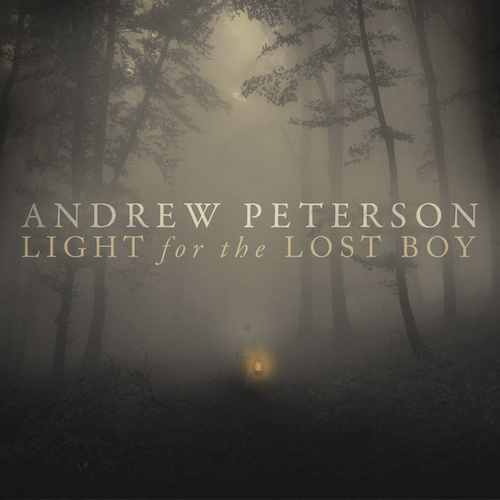 Light For The Lost Boy by Andrew Peterson