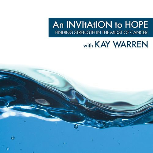 An Invitation to Hope by Kay Warren