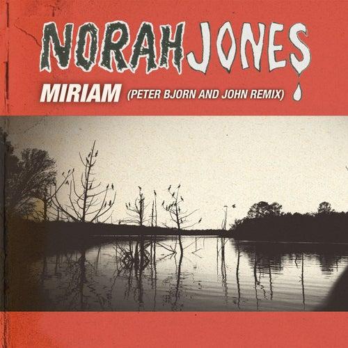 Miriam (Peter Bjorn and John Remix) by Norah Jones