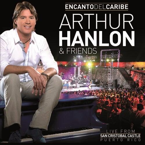 Encanto Del Caribe Arthur Hanlon & Friends de Arthur Hanlon