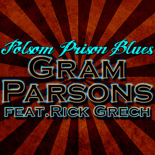 Folsom Prison Blues by Gram Parsons