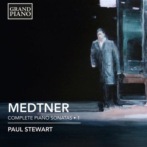 Medtner: Complete Piano Sonatas, Vol. 1 by Paul Stewart