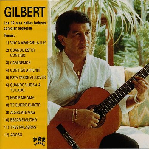 Los 12 Mas Bellos Boleros Con Grande Orquesta by Gilbert