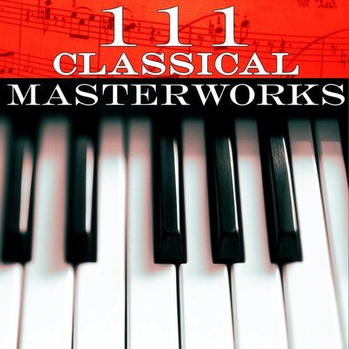 111 Classical Masterworks von Various Artists