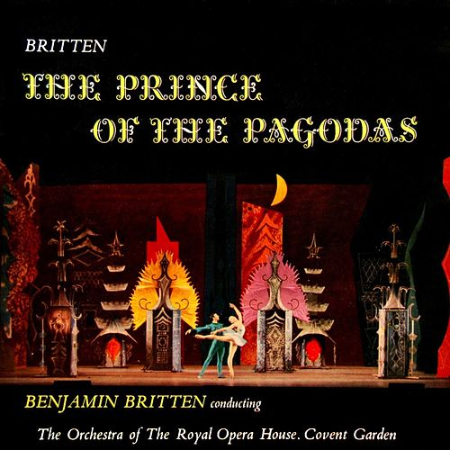 The Prince Of The Pagodas von Orchestra of the Royal Opera House, Covent Garden