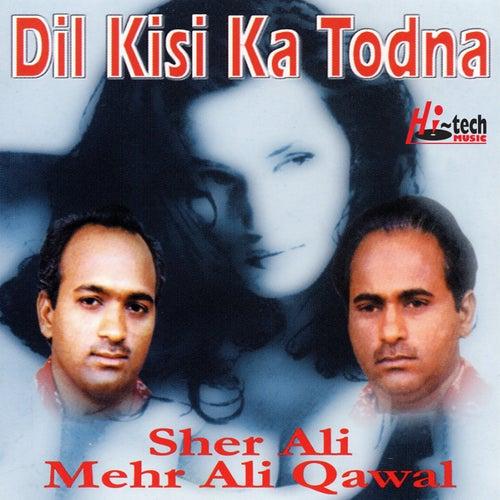 Dil Kisi Ka Todna (Qawwali) by Mehr Ali
