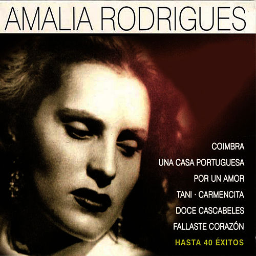 Amalia Rodrigues 40 Greatest Hits de Amalia Rodrigues
