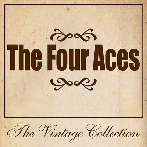 The Four Aces - The Vintage Collection by Four Aces