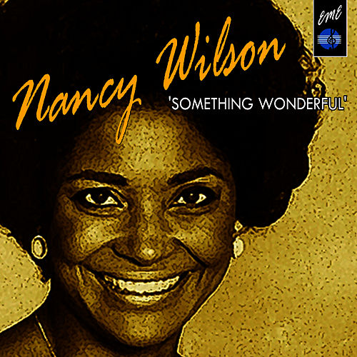 Something Wonderful de Nancy Wilson