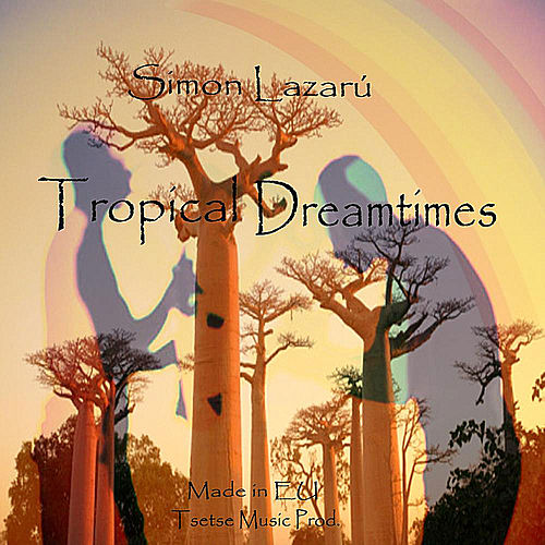 Tropical Dreamtimes von Simon Lazarú