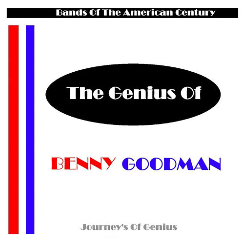 The Excellence of Benny Goodman by Benny Goodman