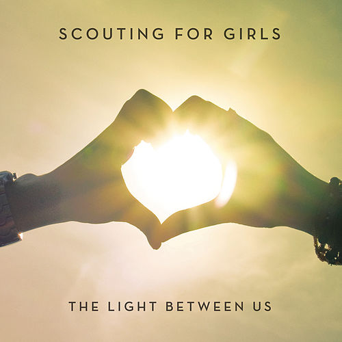The Light Between Us (Expanded Edition) by Scouting For Girls