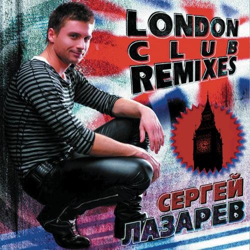 London Club Remixes von Sergey Lazarev