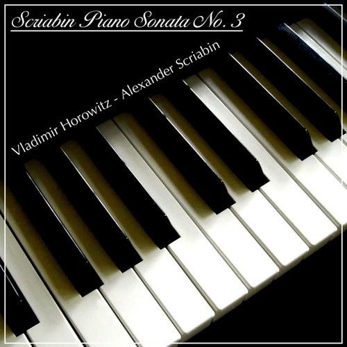 Scriabin Piano Sonata No. 3 by Vladimir Horowitz