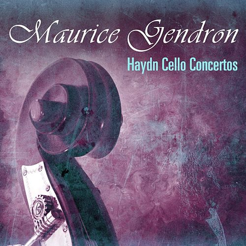 Haydn Cello Concertos by Maurice Gendron