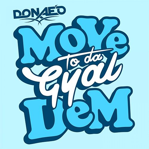 Move to Da Gyal Dem by Donaeo