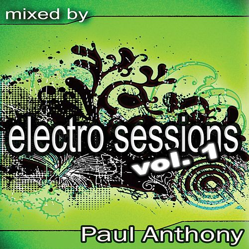 Electro Sessions Vol 1 (Continuous DJ Mix By Paul Anthony) de Paul Anthony
