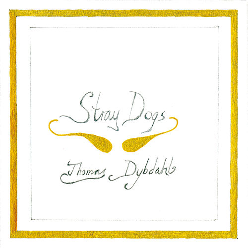 Stray Dogs by Thomas Dybdahl