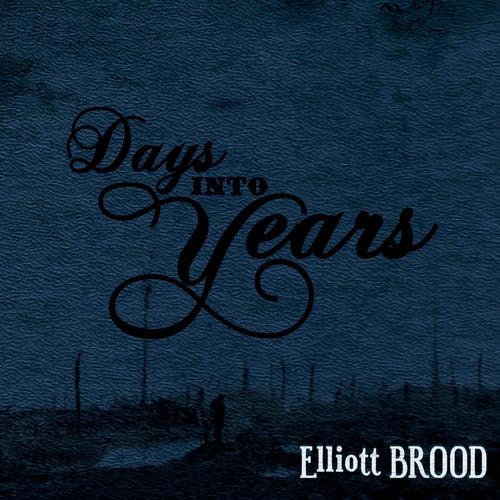 Days Into Years by Elliott Brood