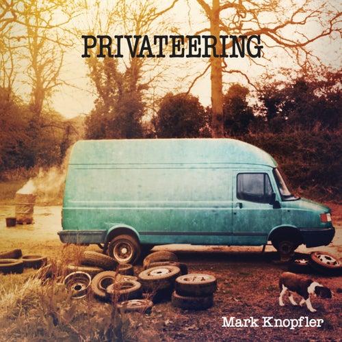 Privateering (Deluxe Version) von Mark Knopfler