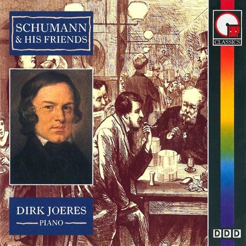 Schumann & His Friends by Dirk Joeres