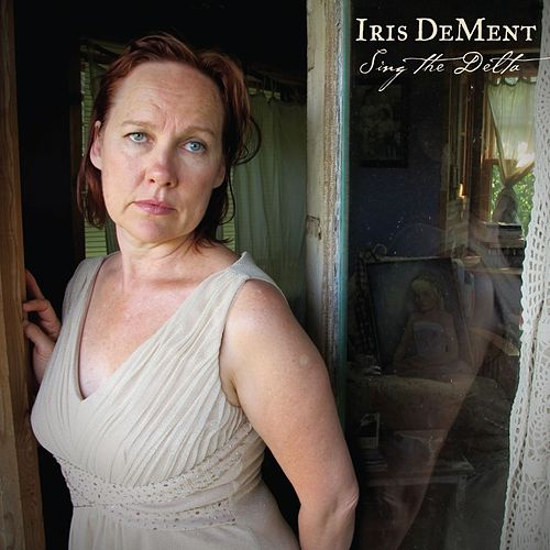 Sing the Delta von Iris Dement